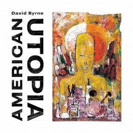 BYRNE, DAVID - AMERICAN UTOPIA