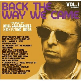 GALLAGHER, NOEL - BACK THE WAY WE CAME