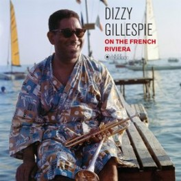 GILLESPIE, DIZZY - ON THE FRENCH RIVIERA